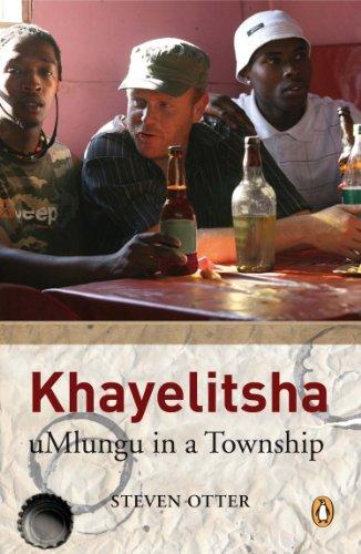 9780143025474: Khayelitsha: Umlungu in a Township