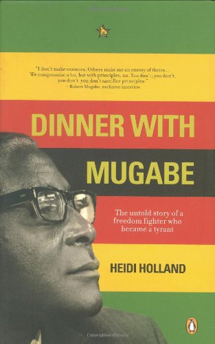 9780143025573: Dinner with Mugabe: The Untold Story of a Freedom Fighter who Became a Tyrant