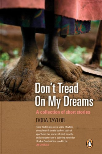 Don't Tread on my Dreams: A Collection of Short Stories: Dora Taylor