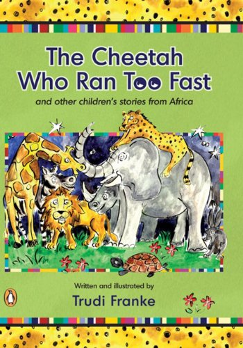 9780143026075: The Cheetah Who Ran Too Fast: And Other Children's Stories from Africa