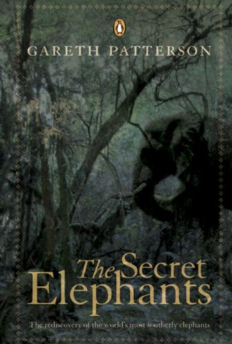 9780143026136: The Secret Elephants: The Rediscovery of the World's Most Southerly Elephants
