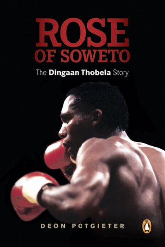 9780143026150: Rose of Soweto: The Dingaan Thobela Story