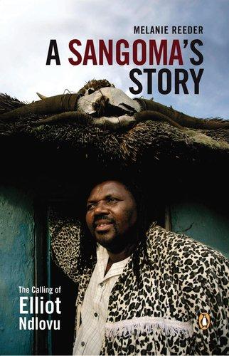 9780143026167: A Sangoma's Story: The Calling of Elliot Ndlovu