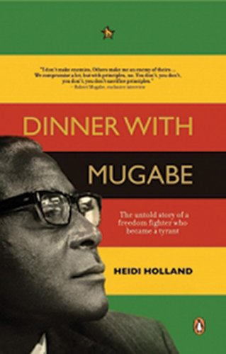 9780143026181: Dinner with Mugabe: The Untold Story of a Freedom Fighter Who Became a Tyrant
