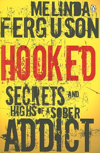 9780143026365: Hooked: Secrets and Highs of a Sober Addict