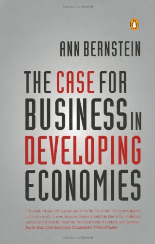 The Case for Business in Developing Economies: Bernstein, Ann