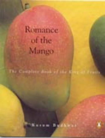 9780143028642: Romance of the Mango: The Complete Book of the King of Fruits