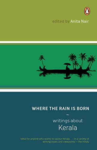 9780143029199: Where the Rain is Born writings about Kerala
