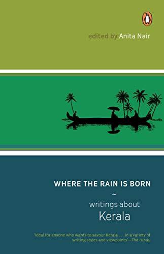 Where the Rain is Born: Writing About Kerala: Anita Nair (Ed.)