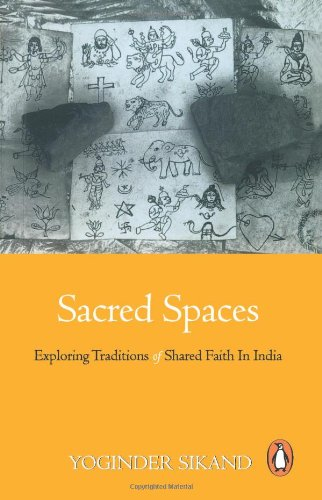 9780143029311: Sacred Spaces: Exploring Traditions of Shared Faith in India