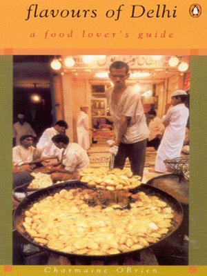Flavours of Delhi : A Food Lovers: Charmaine OBrien