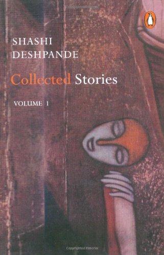 Shashi Deshpande: Collected Stories, Volume 1 (v.: Deshpande, Shashi