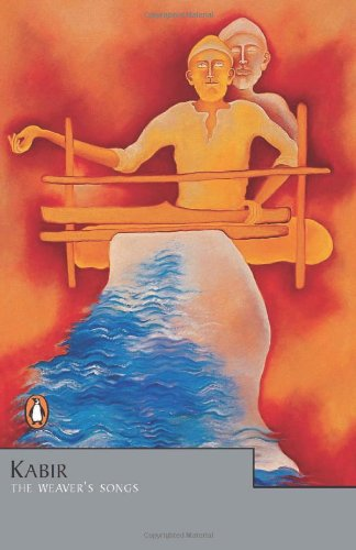 9780143029687: Kabir: The Weaver's Song (Penguin Classics)