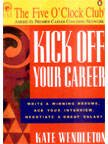 9780143030065: Kick Off Your Career