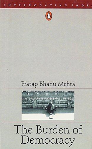 The Burden of Democracy: Mehta, Pratap Bhanu