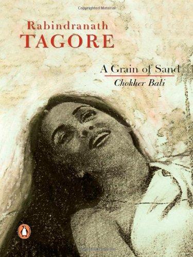 Grain of Sand : Chokher Bali: Rabindranath Tagore