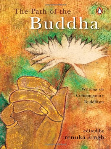 The Path of the Buddha: Writings on Contemporary Buddhism: Renuka Singh (ed.)