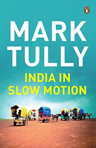 India in Slow Motion: Mark Tully