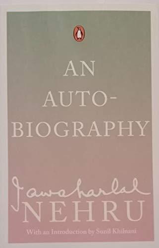 An Autobiography: Jawaharlal Nehru: Jawaharlal Nehru