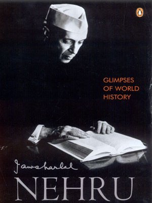 Glimpses of World History: Jawaharlal Nehru