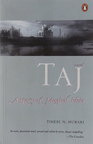 9780143031161: Taj: A Story of Mughal India