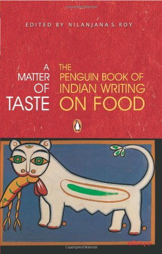 9780143031482: A Matter of Taste: The Penguin Book of Indian Writing on Food