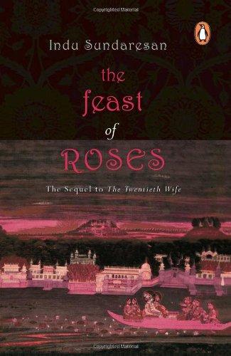 The Feast of Roses: Indu Sundaresan