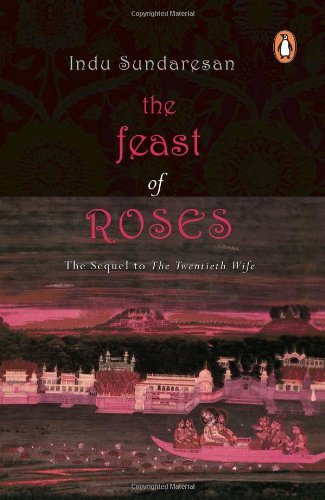 9780143031536: The Feast of Roses - The Sequel to The Twentieth Wife