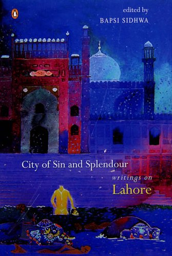 9780143031666: City of Sin and Splendour: Writings on Lahore