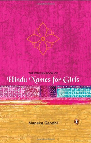 The Penguin Book of Hindu Names for Girls: Maneka Gandhi