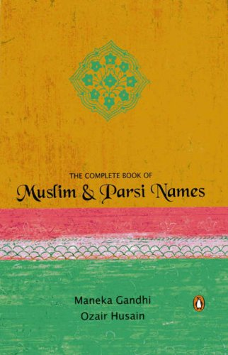 9780143031840: The Complete Book of Muslim and Parsi Names