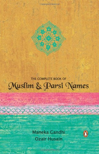 The Complete Book of Muslim and Parsi: Maneka Gandhi, Ozair