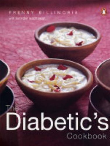 The Diabetics's Cookbook: Frenny Billimoria with Surinder Wadhawan