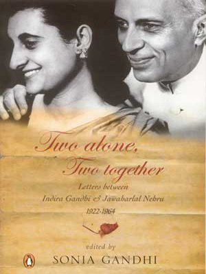 9780143032458: Two Alone, Two Together: Letters between Indira Gandhi and Jawaharlal Nehru 1922-1964