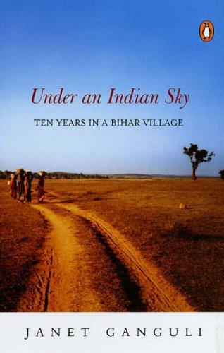9780143032533: Under an Indian Sky: Ten Years in a Bihar Village