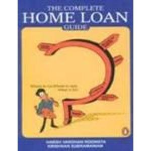 The Compleye Home Loan Guide: Where to Go, Whom to Ask, What to Do: Harsh Vardhan Roongta and ...