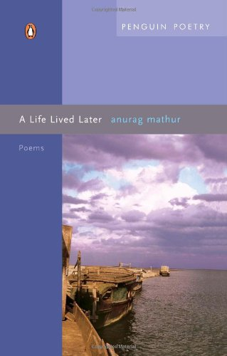 A Life Lived Later: Anurag Mathur