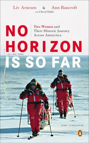 9780143034247: No Horizon Is So Far: Two Women and Their Historic Journey Across Antarctica