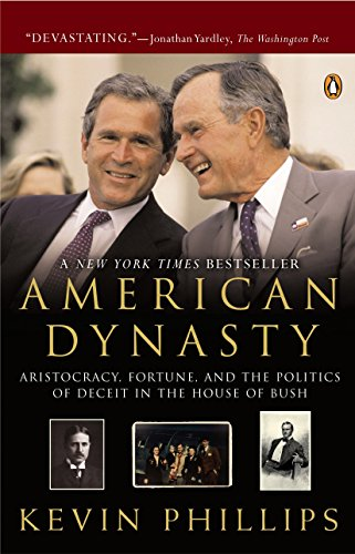 9780143034315: American Dynasty: Aristocracy, Fortune, and the Politics of Deceit in the House of Bush