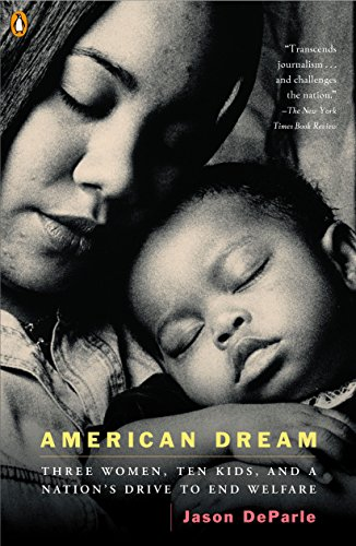 9780143034377: American Dream: Three Women, Ten Kids, and a Nation's Drive to End Welfare