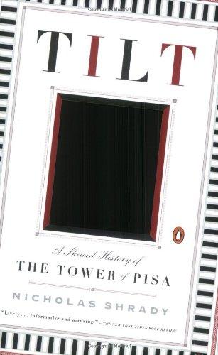 9780143034506: Tilt: A Skewed History of the Tower of Pisa