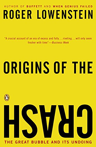 9780143034674: Origins of the Crash: The Great Bubble and Its Undoing