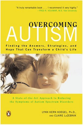 9780143034681: Overcoming Autism: Finding the Answers, Strategies, and Hope That Can Transform a Child's Life