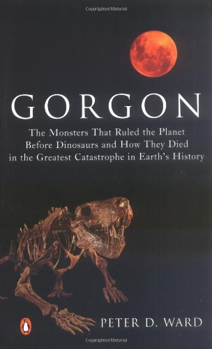 9780143034711: Gorgon: The Monsters That Ruled the Planet Before Dinosaurs and How They Died in the Greatest Catastrophe in Earth's History