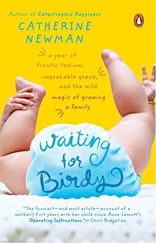 9780143034773: Waiting for Birdy: A Year of Frantic Tedium, Neurotic Angst, and the Wild Magic of Growing a Family