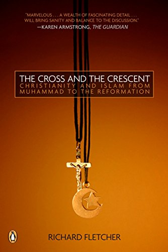 9780143034810: The Cross and The Crescent: The Dramatic Story of the Earliest Encounters Between Christians and Muslims
