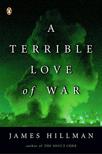 A Terrible Love of War (0143034928) by James Hillman