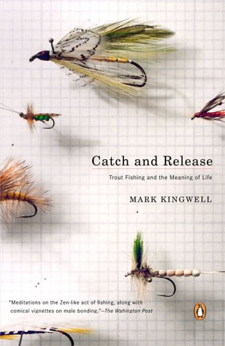 9780143035145: Catch and Release: Trout Fishing and the Meaning of Life