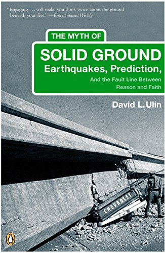 9780143035251: The Myth of Solid Ground: Earthquakes, Prediction, and the Fault Line Between Reason and Faith