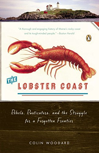 9780143035343: The Lobster Coast: Rebels, Rusticators, and the Struggle for a Forgotten Frontier
